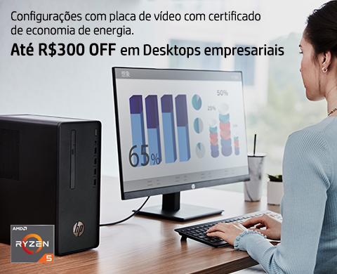 R$300 OFF em Desktops empresariais